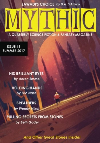 Mythic #3: Summer 2017 (Volume 3)