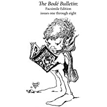 The Bode Bulletin: Facsimile Edition: Issues one through eight