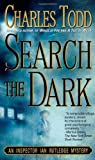 Search the Dark (Ian Rutledge Mysteries) by Charles Todd (2000-05-15) by  Unknown in stock, buy online here