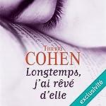 Longtemps, j'ai rêvé d'elle | Thierry Cohen