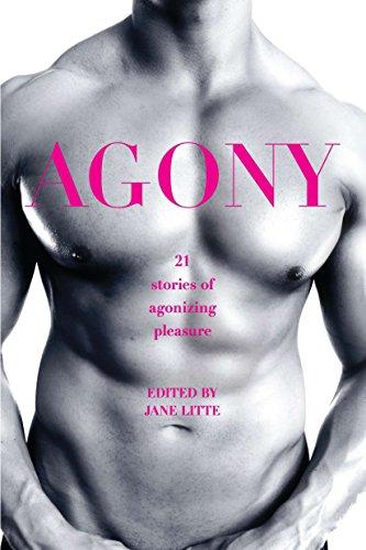 Agony/Ecstasy: Original Stories of Agonizing Pleasure/Exquisite Pain by Berkley