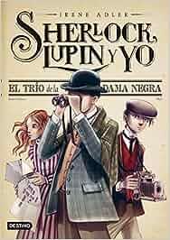 El trío de la Dama Negra: Sherlock, Lupin y yo 1: Amazon