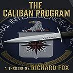 The Caliban Program: Eric Ritter Spy Thriller, Book 1 | Richard Fox