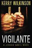 Vigilante, Kerry Wilkinson, 147780949X