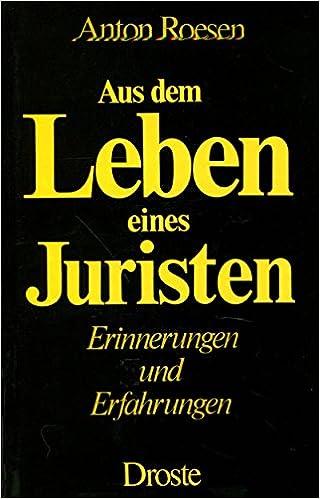 Aus Dem Leben Eines Juristen Erinnerungen Und Erfahrungen Amazon De Bucher