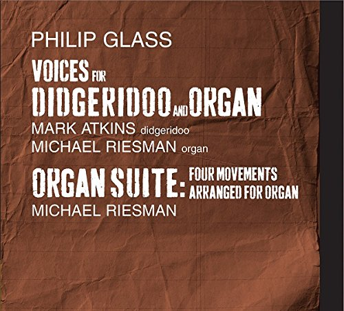 - Glass: Voices for Digeridoo and Organ, Organ Suite