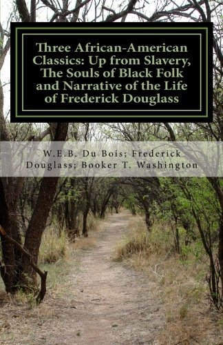Search : Three African- American Classics: Up from Slavery, The Souls of Black Folk and Narrative of the Life of Frederick Douglass