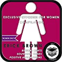 Women Only: Exclusive Hypnosis for Women Speech by Erick Brown Narrated by Erick Brown