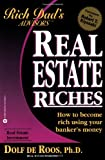 real estate riches how to become rich using your banker s money rich dad s advisors