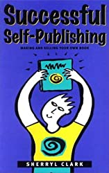 Successful Self-publishing: Making and Selling Your Own Book by Sherryl Clark (1998-04-01)