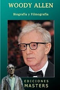 Woody Allen: Biografía y filmografía (Spanish Edition) from CreateSpace Independent Publishing Platform