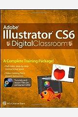 Adobe Illustrator CS6 Digital Classroom Paperback