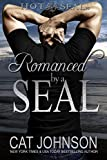 Romanced by a SEAL: Hot SEALs