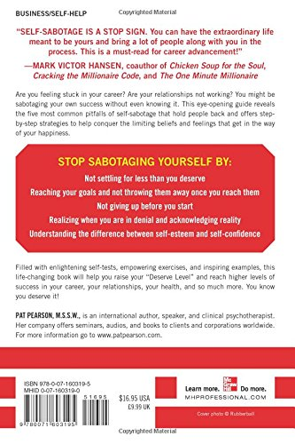 Exceptional Stop Self Sabotage: Get Out Of Your Own Way To Earn More Money, Improve  Your Relationships, And Find The Success You Deserve: Pat Pearson:  9780071603195: ...