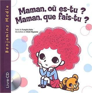 Maman, où es-tu ? Maman, que fais-tu ? ; suivi de Lilou et son didounours, Bobe, Françoise
