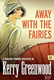 Away with the Fairies: Phryne Fisher #11 (Phryne Fisher Mysteries)