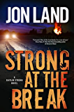 Strong at the Break: A Caitlin Strong Novel (Caitlin Strong Novels Book 3)
