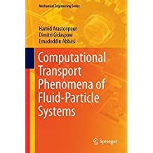 Computational Transport Phenomena of Fluid-Particle Systems