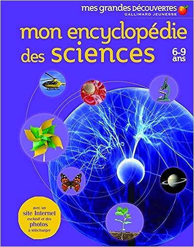 Read Online Mon encyclopédie des sciences: (6-9 ans) epub pdf