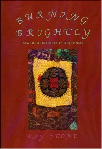Burning Brightly: New Light on Old Tales Told Today by Kay Stone (1998-01-01) Broadview Broadview 1 Light