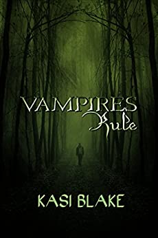 Vampires Rule (Rule Series Book 1) by [Blake, Kasi]