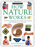 How Nature Works, David Burnie and Reader's Digest Editors, 0895773910