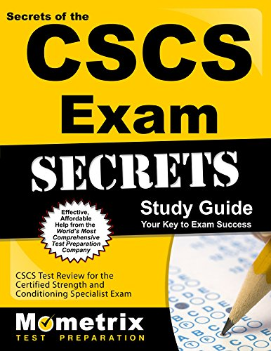 Secrets Of The CSCS Exam Study Guide: CSCS Test Review For The Certified Strength And Conditioning Specialist Exam