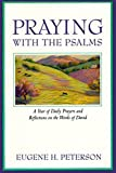 Praying with the Psalms: A Year of Daily Prayers