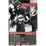 La Shoah, la solution finale à la question juive: Dans la tourmente de la Seconde Guerre mondiale (Grands Événements t. 37) (French Edition)