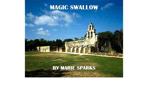 Do Swallows Sing Love Songs (Marie Sparks Swallow Series Book 1)