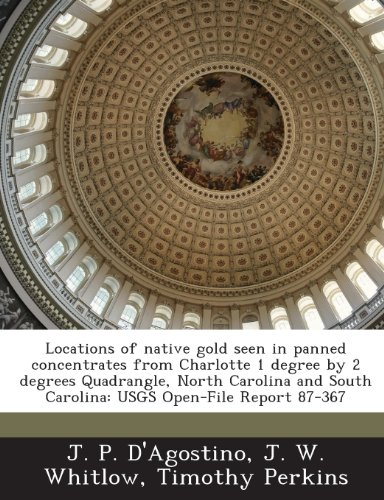 Locations of Native Gold Seen in Panned Concentrates from Charlotte 1 Degree by 2 Degrees Quadrangle, North Carolina and South Carolina: Usgs - Locations Perkins