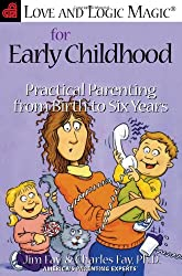 Love and Logic Magic for Early Childhood: Practical Parenting From Birth to Six Years