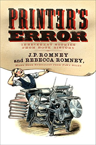 Book Cover: Printer's Error: Irreverent Stories from Book History