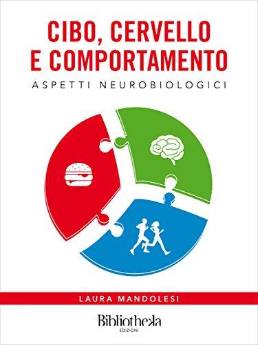 Cibo, Cervello e Comportamento: Aspetti neurobiologici (Sapere) (Italian Edition)