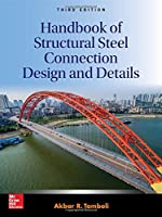 Handbook of Structural Steel Connection Design and Details, 3rd Edition Front Cover