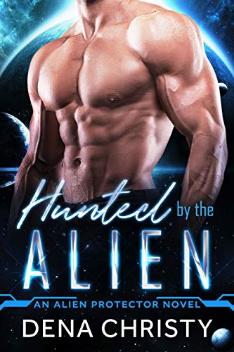 Hunted by the Alien (Alien Protector Book 1)
