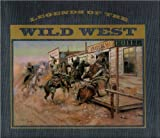Legends of the Wild West, James Andrew Crutchfield and Bill O'Neal, 0785311831
