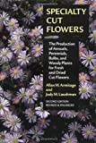 Specialty Cut Flowers, Allan M. Armitage and Judy M. Laushman, 0881925799