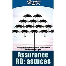 ASSURANCE RD : ASTUCES: Guides pratiques pour élaborer efficacement votre plan assurance (À SAVOIR AVANT TOUTE ASSURANCE t. 5) (French Edition)