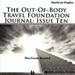 The Out-Of-Body Travel Foundation Journal: Issue Ten: The Great Beyond | Marilynn Hughes