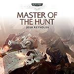 Master of the Hunt: Warhammer 40,000 | Josh Reynolds