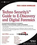 img - for Techno Security's Guide to E-Discovery and Digital Forensics: A Comprehensive Handbook by Jack Wiles (2007-10-23) book / textbook / text book