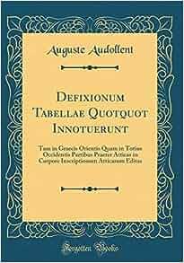 Defixionum Tabellae Quotquot Innotuerunt: Tam in Graecis ...