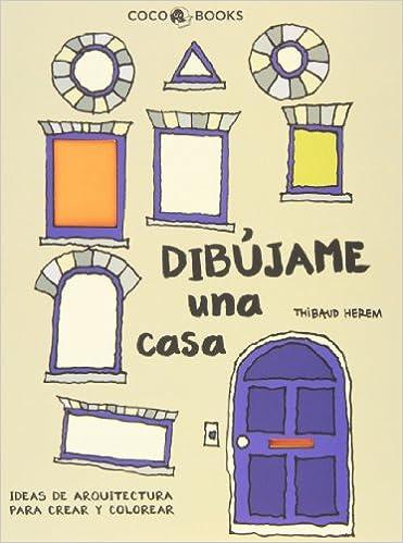 Dibújame Una Casa. Ideas De Arquitectura Para Crear Y Colorear ...