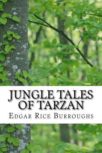 Jungle Tales of Tarzan: (Edgar Rice Burroughs Classics Collection) (Tarzan book series) (Volume 6)