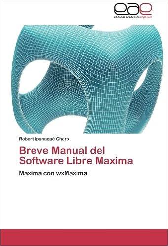 Breve Manual del Software Libre Maxima: Maxima con wxMaxima