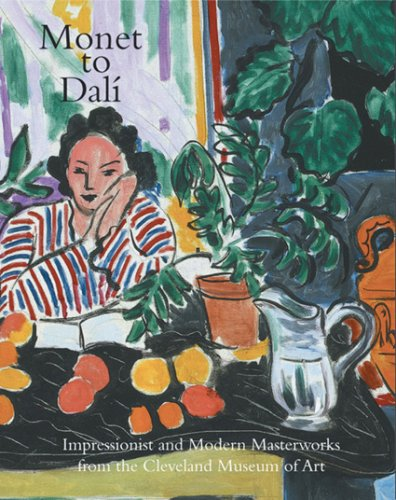 Monet to Dali: Impressionist and Modern Masterworks from the Cleveland Museum of Art