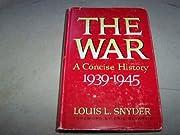 The War, A Concise History 1939-1945 de…
