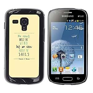Be Good Phone Accessory // Dura Cáscara cubierta Protectora Caso Carcasa Funda de Protección para Samsung Galaxy S Duos S7562 // Wind Sails Quote Motivational Inspiring