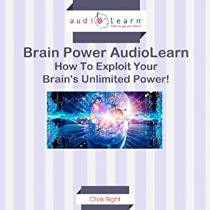 How to Exploit Your Brain's Unlimited Power! Audiobook